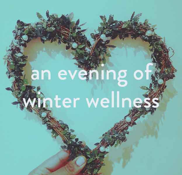 AN EVENING OF WINTER WELLNESS