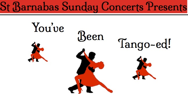 St Barnabas Sunday Concerts: You've Been Tango-ed!