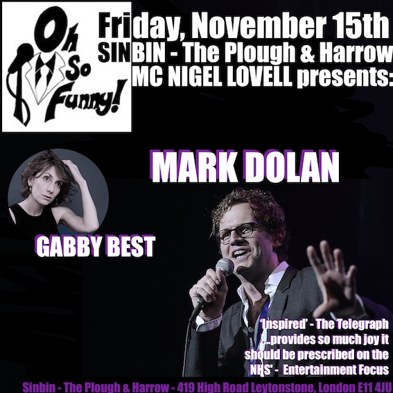 Oh So Funny Comedy #3 --- NIGEL LOVELL presents MARK DOLAN and GABBY BEST!!!