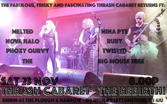 Thrash Cabaret - The Rebirth! The Fabulous, Frisky and Fascinating Thrash Cabaret returns!!!