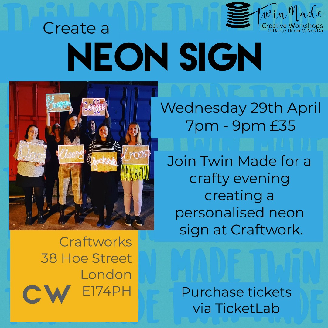 Neon Sign Making at Craftworks, E17 with Twin Made