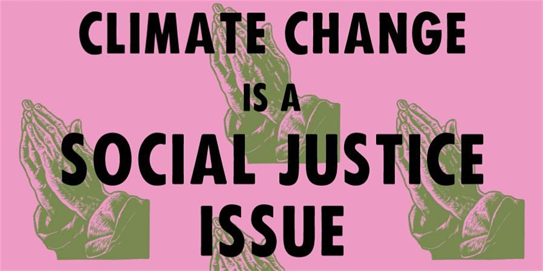 Climate Change is a Social Justice Issue